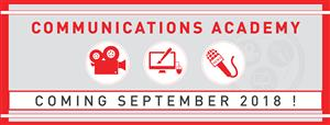 The Communications Academy Will Open September 2018