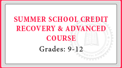 Summer School Credit Recovery & Advanced Course