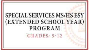 Special Services MS/HS ESY (Extended School Year) Program